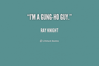 quote-Ray-Knight-im-a-gung-ho-guy-191466
